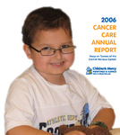 2006 Cancer Care Annual Report by Children's Mercy Hospital