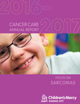 Cancer Care Annual Report 2016-2017 by Children's Mercy Hospital