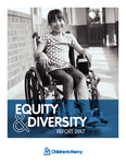 Equity & Diversity Report 2017 by Children's Mercy Hospital