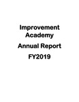 Improvement Academy Annual Report FY2019 by Lory Harte, Keith J. Mann, Lisa L. Schroeder, Mamta Reddy, Andrea Raymond, Lisa Marshall, Cece Carlson, and Jessi Van Roekel
