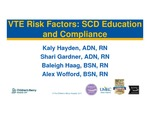 VTE Risk Factors: SCD Education and Compliance by Kaly Hayden, Shari Gardner, Baleigh Haag, and Alex Wofford