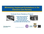 Minimizing Unplanned Extubations in the Intensive Care Nursery by Lindsay Barrosse, Blaire Collins, Cassidy Horton, Jodie Seitzer, Brittney Hunter, and Jenny McKee