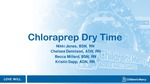 Chloraprep Dry Time by Nikki Jones, Chelsea Dennison, Becca Millard, and Kristin Sapp