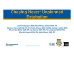 Chasing Never: Unplanned Extubation