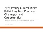 21st Century Clinical Trials: Rethinking Best Practices Challenges and Opportunities by William E Truog