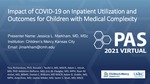 Impact of COVID-19 on Inpatient Utilization and Outcomes for Children with Medical Complexity