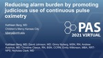 Reducing alarm burden by promoting judicious ordering of continuous pulse oximetry
